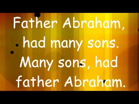 Song lyrics to the well-known children's hymn, Father Abraham — don't forget the motions!