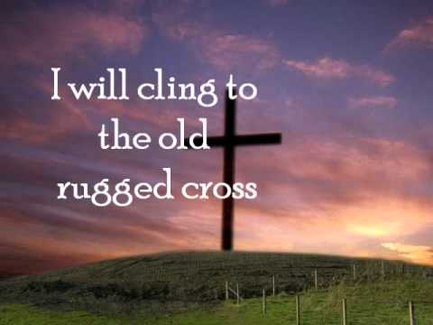 Song lyrics to The Old Rugged Cross, by George Bennard, a classic hymn, popular at Easter, but applicable anytime