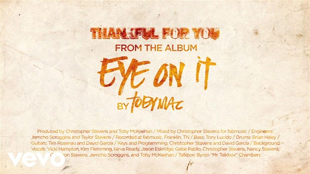 Thankful for You, by Toby Mac, from the album Eye on It