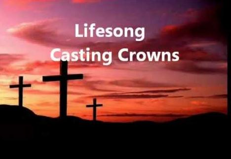 Lyrics for Lifesong by Casting Crowns