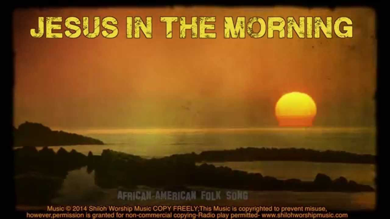 Jesus in the Morning
